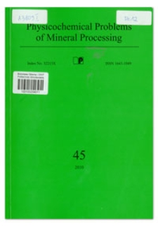 Physicochemical Problems of Mineral Processing, nr 45 (2010)