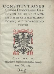 Constitutiones Synodi Dioecesanae Cracovien[sis] Die XX. Nona Mensis Martii Celebratae, Anno Domini, M. D. Nonagesimo Tertio