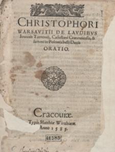 Christophori Warsavitii De Laudibus Ioannis Tarnovij [...] Oratio