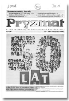 Pryzmat : Pismo Informacyjne Politechniki Wrocławskiej. 16-30 kwietnia 1996, nr 70