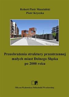Przeobrażenia struktury przestrzennej małych miast Dolnego Śląska po 2000 roku