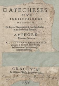Catecheses Sive Institutiones Duodecim De septem Sacramentis et Sacrificio Missae et de funebribus Exequiis [...]. - War. B