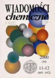 Wiadomości Chemiczne, Vol. 54, 2000, nr 11-12 (641-642)