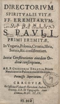 Directorium Spiritualis Vitae F[ratrum] Eremitarum Ordinis S[ancti] Pauli Primi Eremitae[...]