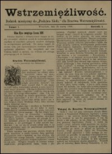 """Wstrzemięźliwość : dodatek miesięczny do """"Posłańca Niedz."""" dla Bractwa Wstrzemięźliwości. R. 1 (1900), nr 1"""