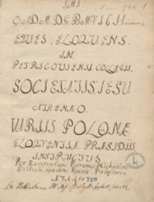 Eques eloquens in Petricoviensi collegii S. I. Athenaeo variis Polonae eloquentiae praesidiis instructus per reverendum patrem Michaelem Sieklucki, eiusdem equitis professorem