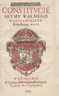 Constitucie Seymu Walnego Warszawskiego Roku Bożego M D XC. – Wyd. B