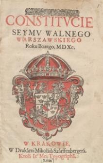 Constitucie Seymu Walnego Warszawskiego Roku Bożego M D Xc. – Wyd. A