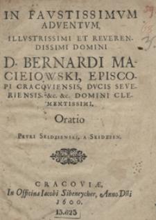 In Faustissimum Adventum [...] Bernardi Macieiowski [...] Oratio [...]