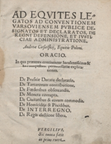 Ad Equites Legatos Ad Conventionem Varsoviensem Publice Designatos Et Declaratos De Regni Defensione Et Iusticiae Administratione Andreae Ciesielskij [...] Oracio [...]