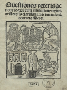 Questiones veteris ac nove logice cum resolutione textus aristotelis clarissima ad intentione[m] doctoris Scoti