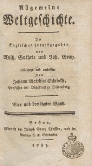 Allgemeine Weltgeschichte. Bd. 34 / Im Englischen herausgegeben von Wilh. Guthrie und Joh. Gray ; übersetzt und verbessert von Johann Matthias Schröckh