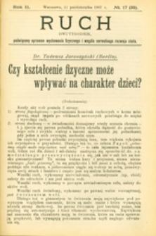 Ruch : dwutygodnik poświęcony sprawom wychowania fizycznego i w ogóle normalnego rozwoju ciała, 1907.10.11 R. 2 nr 17 (35)