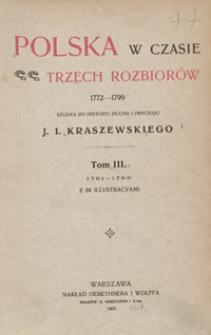 Polska w czasie trzech rozbiorów 1772-1799 : studya do historyi ducha i obyczaju J. I. Kraszewskiego. Tom III. 1791-1799