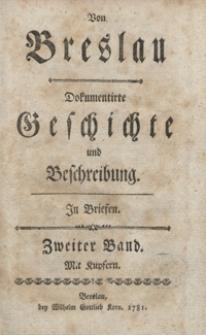 Von Breslau Dokumentirte Geschichte und Beschreibung Jn Briefen. Bd. 2
