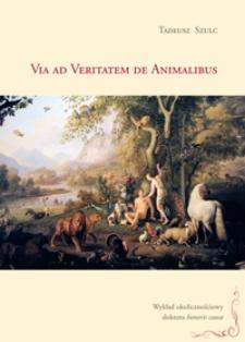 Via ad Veritatem de Animalibus : wykład okolicznościowy doktora honoris causa : 15 grudnia 2011 roku