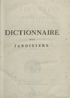 Dictionnaire Des Jardiniers [...]. T. 4