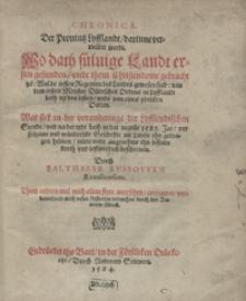 Chronica Der Prouintz Lyfflandt : darinne vermeldet werdt, Wo dath süluige Landt ersten gefunden, unde thom Christendome gebracht ys, Wol de ersten Regenten des Landes gewesen sint [...]