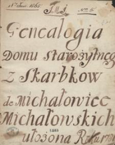 Genealogia domu starożytnego z Skarbków de Michałowice Michałowskich, ułożona roku 1781