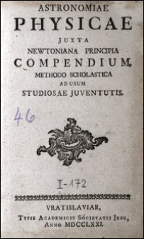 Astronomiae Physicae Juxta Newtoniana Principia Compendium, Methodo Scholastica Ad Usum Studiosae Juventutis