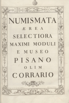Numismata Aerea Selectiora Maximi Moduli E Museo Pisano Olim Corrario