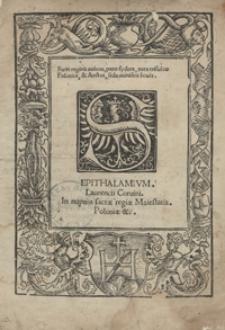 Epithalamium Laurencii Corvini In nuptiis sacrae regiae Maiestatis Poloniae etc.