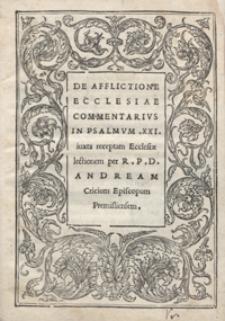De Afflictione Ecclesiae Commentarius In Psalmum XXI [...]