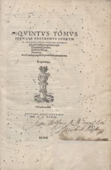 Quintus Tomus Idemque Postremus Operum D. Ioannis Chrysostomi [...]
