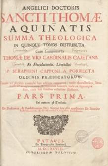 Angelici Doctoris Sancti Thomae Aquinatis Summa Theologica In Quinque Tomos Distributa. Ps. 1