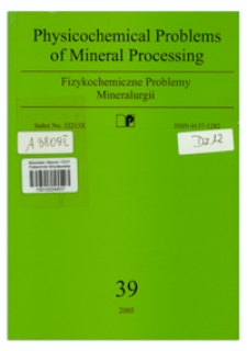 Physicochemical Problems of Mineral Processing, nr 39 (2005)