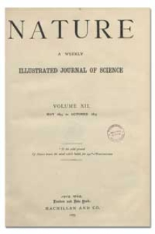 Nature : a Weekly Illustrated Journal of Science. Volume 12, 1875 October 28, [No. 313]