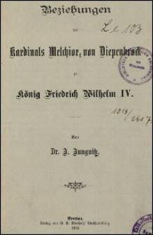 Beziehungen des Kardinals Melchior von Diepenbrock zu König Friedrich Wilhelm IV