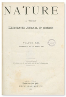 Nature : a Weekly Illustrated Journal of Science. Volume 21, 1880 January 8, [No. 532]
