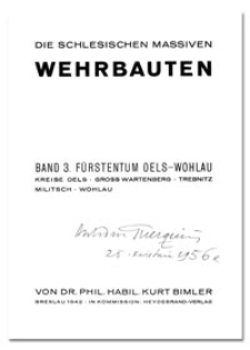 Die Schlesischen Massiven Wehrbauten. Band 3. Fürstentum Oels - Wohlau. Kreise Oels. Bross Wartenberg. Trebintz. Militsch. Wohlau.