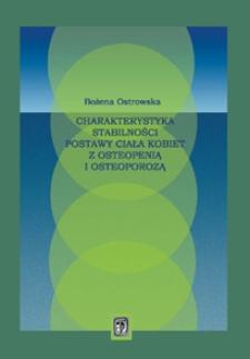 Charakterystyka stabilnosci postawy ciała kobiet z osteopenią i osteoporozą