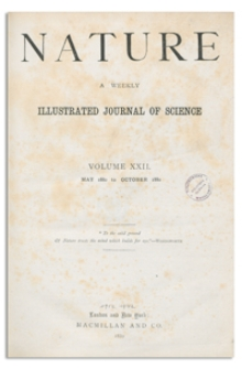 Nature : a Weekly Illustrated Journal of Science. Volume 22, 1880 July 22, [No. 560]