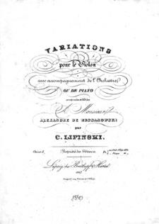 Variations : pour le Violon : avec accompagnement de l'Orchestre : ou de piano : composees et dediees : a Monsieur : Alexandre de Russanowski : par...