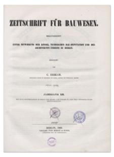 Zeitschrift für Bauwesen, Jr. XIII, 1863, H. 11-12