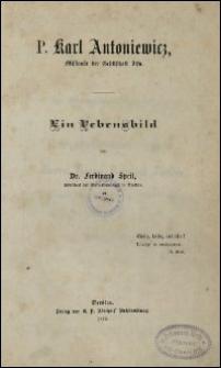P. Karl Antoniewicz, Missionär der Gesellschaft Jesu : ein Lebensbild