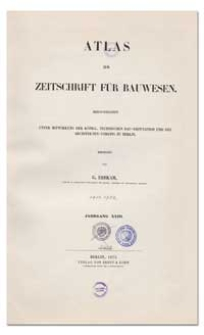 Atlas zur Zeitschrift für Bauwesen, Jr. XXIII, 1873