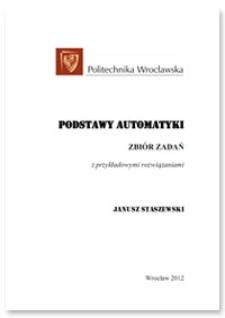 Podstawy automatyki : zbiór zadań z przykładowymi rozwiązaniami
