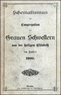 Schematismus der Congregation der Grauen Schwestern von der heiligen Elisabeth im Jahre 1900