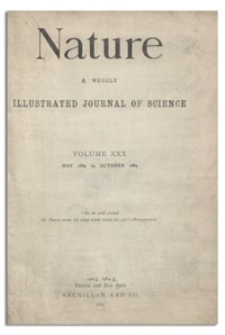 Nature : a Weekly Illustrated Journal of Science. Volume 30, 1884 October 30, [No. 783]