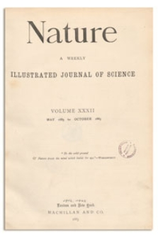 Nature : a Weekly Illustrated Journal of Science. Volume 32, 1885 October 22, [No. 834]