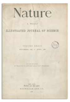 Nature : a Weekly Illustrated Journal of Science. Volume 33, 1886 March 11, [No. 854]