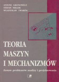 Teoria maszyn i mechanizmów : zestaw problemów analizy i projektowania