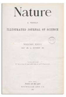 Nature : a Weekly Illustrated Journal of Science. Volume 36, 1887 August 4, [No. 927]