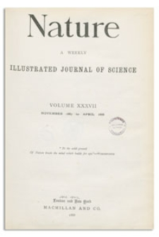 Nature : a Weekly Illustrated Journal of Science. Volume 37, 1887 November 17, [No. 942]