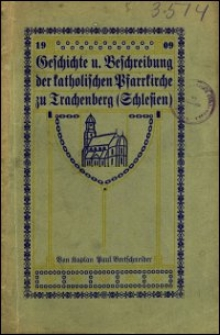 Geschichte und Beschreibung der katholischen Pfarrkirche zu Trachenberg (Schlesien)