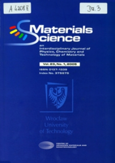 Materials Science-Poland : An Interdisciplinary Journal of Physics, Chemistry and Technology of Materials, Vol. 23, 2005, nr 1